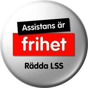 En rund knapp med texten Assistans är frihet, Rädda LSS