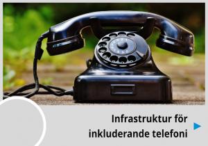 Gammal svart telefon med texten Infrastruktur för inkluderande telefoni under